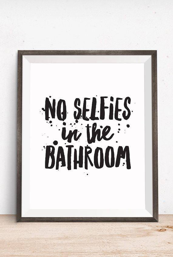 bathroom quotes bathroom quote no selfies in the bathroom by happythoughtshop WRQLXGB
