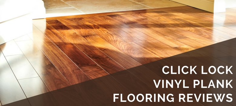 click lock vinyl plank flooring reviews KJLRYRL