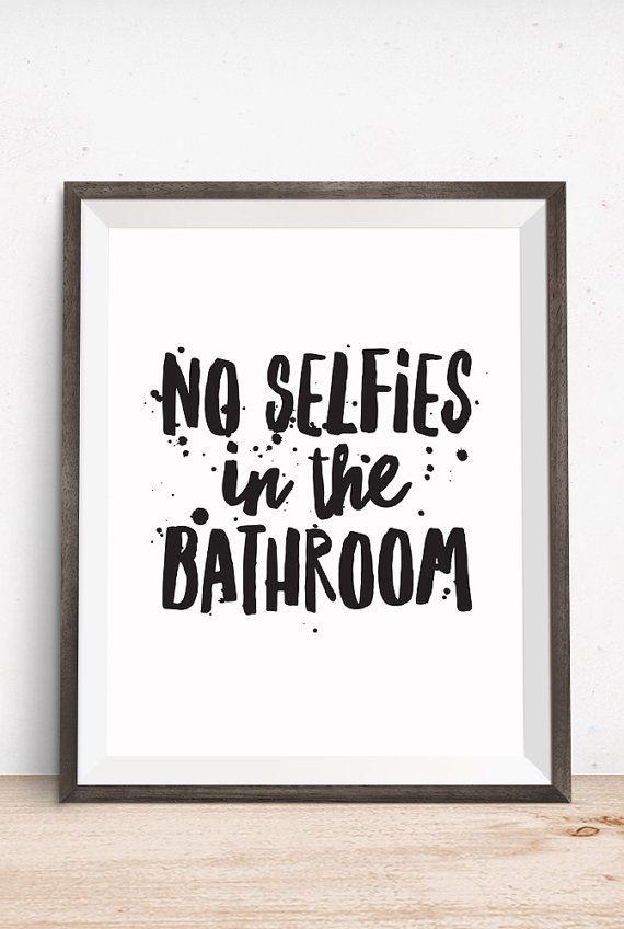 bathroom quotes bathroom quote no selfies in the bathroom by happythoughtshop WRQLXGB