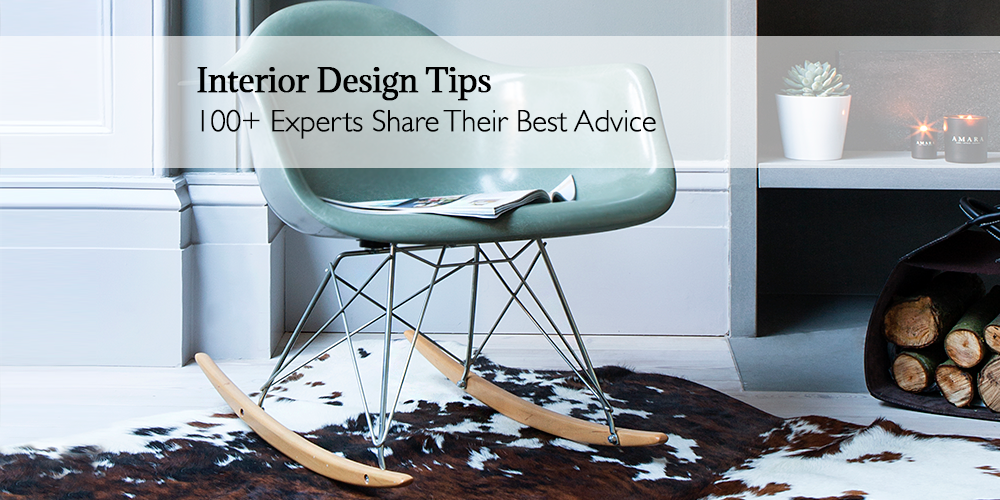 interior design tips: 100 experts share their best advice KHGQOFH